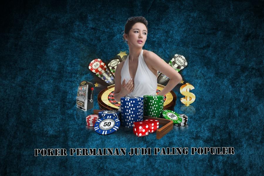 Poker Permainan Judi Paling Populer